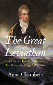 The Great Leviathan The Life of Howe Peter Browne 2nd Marquess of Sligo 1788-1845 available from New Island, Dublin